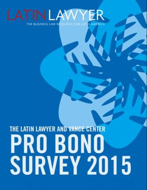 The Latin Lawyer and Vance Center Pro Bono Survey 2015